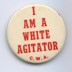 [I Am a White Agitator pin]