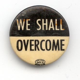 [We Shall Overcome pin]